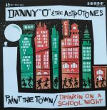 "7"" ✦ DANNY ""O"" & THE ASTROTONES ✦""Paint The Town"" Fantastic Young UK Rockabilly♫"